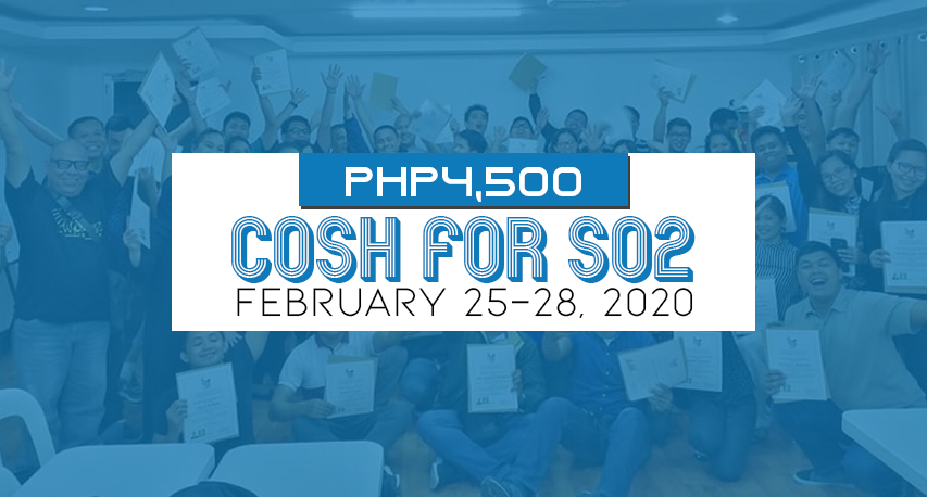 COSH for SO2 Early registration for Php4,500 Only!